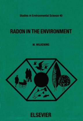 Radon in the Environment. Studies in Environmental Science, Volume 40.