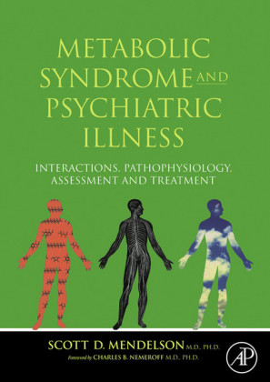Metabolic Syndrome and Psychiatric Illness: Interactions, Pathophysiology, Assessment & Treatment