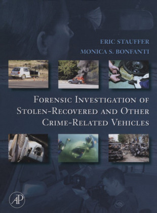 Forensic Investigation of Stolen-Recovered and Other Crime-Related Vehicles