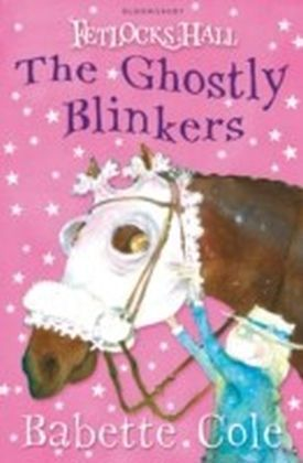 Fetlocks Hall: The Ghostly Blinkers
