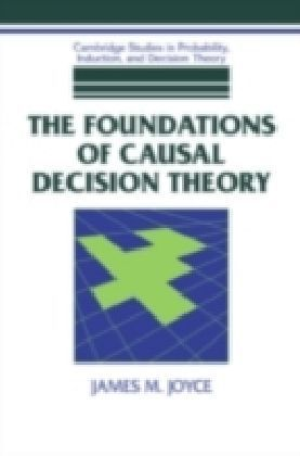 Foundations Causal Decision Theory