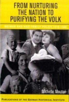 From Nurturing the Nation to Purifying the Volk