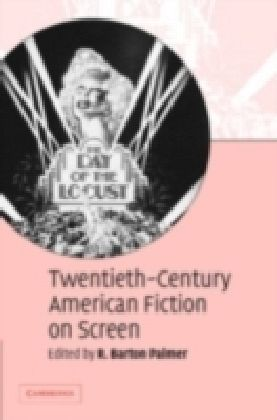 Twentieth-Century American Fiction on Screen