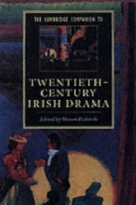 Cambridge Companion to Twentieth-Century Irish Drama
