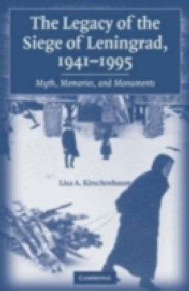 Legacy of the Siege of Leningrad, 1941-1995