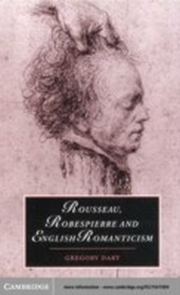 Rousseau, Robespierre and English Romanticism
