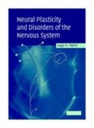 Neural Plasticity and Disorders of the Nervous System