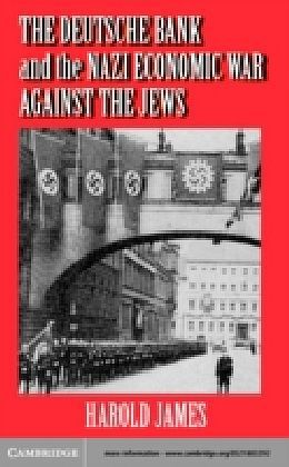 Deutsche Bank and the Nazi Economic War against the Jews