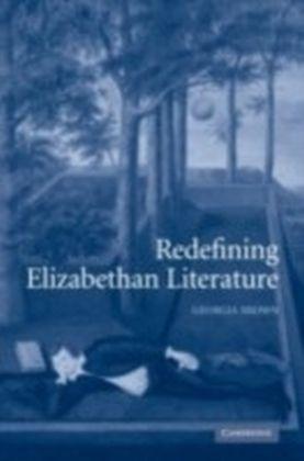 Redefining Elizabethan Literature