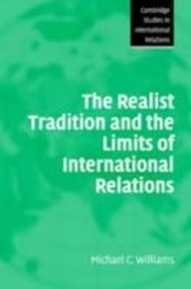 Realist Tradition and the Limits of International Relations