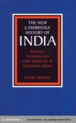 Science, Technology and Medicine in Colonial India