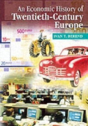 Economic History of Twentieth-Century Europe