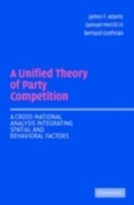 Unified Theory of Party Competition