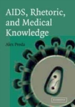 AIDS, Rhetoric, and Medical Knowledge