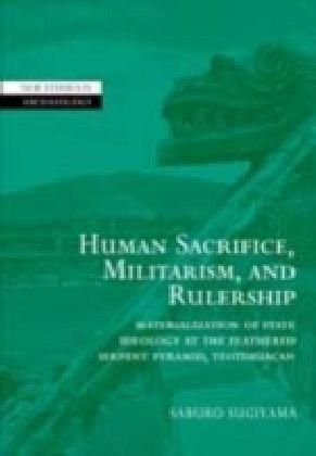 Human Sacrifice, Militarism, and Rulership