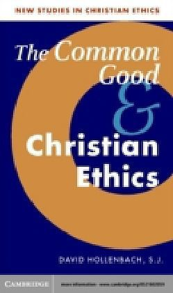 Common Good and Christian Ethics