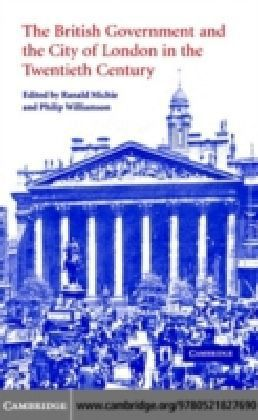 British Government and the City of London in the Twentieth Century
