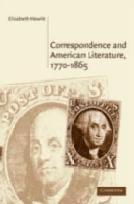 Correspondence and American Literature, 1770-1865
