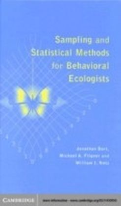 Sampling and Statistical Methods for Behavioral Ecologists