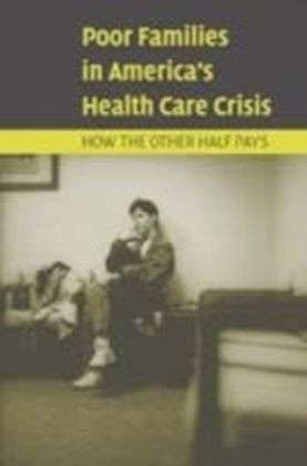 Poor Families in America's Health Care Crisis