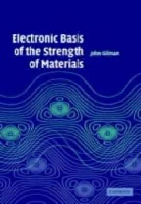 Electronic Basis of the Strength of Materials