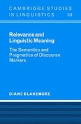 Relevance and Linguistic Meaning