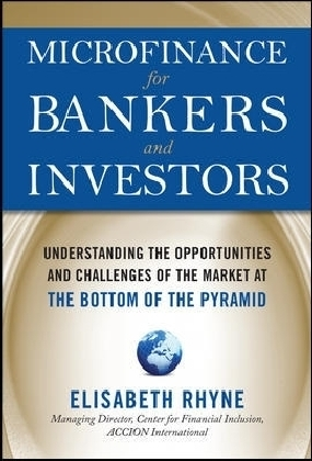 Microfinance for Bankers and Investors