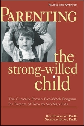 Parenting the Strong-Willed Child, Revised and Updated Edition
