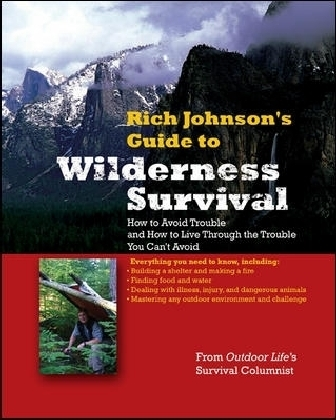 RICH JOHNSON'S GUIDE TO WILDERNESS SURVIVAL
