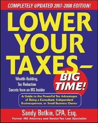 Lower Your Taxes - Big Time! 2007-2008 Edition