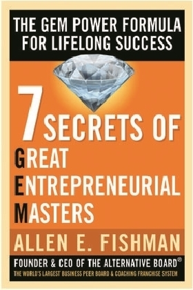 Seven Secrets of Great Entrepreneurial Masters