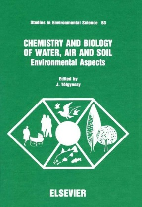 Chemistry and Biology of Water, Air and Soil: Environmental Aspects. Studies in Environmental Science, Volume 53.