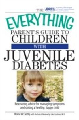 Everything Parent's Guide To Children With Juvenile Diabetes