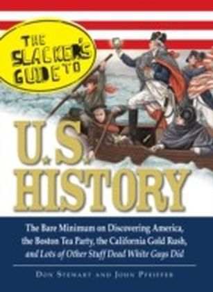 Slackers Guide to U.S. History