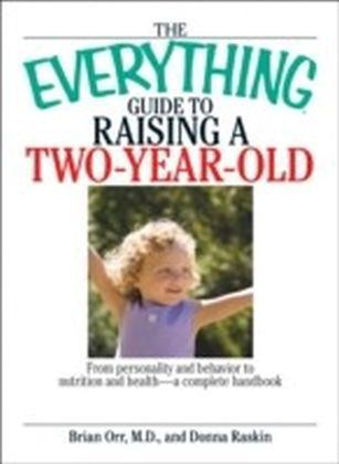 Everything Guide To Raising A Two-Year-Old
