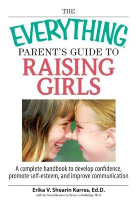 Everything Parent's Guide To Raising Girls