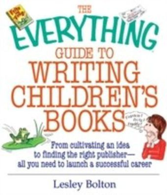 Everything Guide To Writing Children's Books