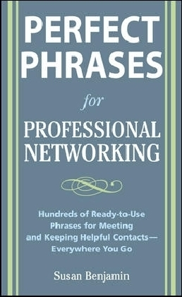 Perfect Phrases for Professional Networking