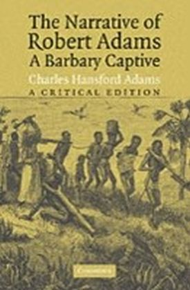 Narrative of Robert Adams, A Barbary Captive