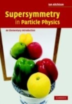 Supersymmetry in Particle Physics