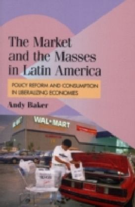 Market and the Masses in Latin America