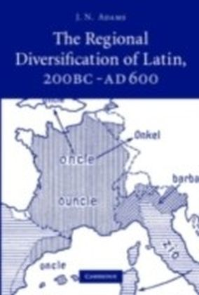 Regional Diversification of Latin 200 BC - AD 600