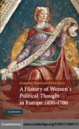 History of Women's Political Thought in Europe, 1400-1700