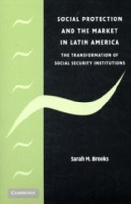 Social Protection and the Market in Latin America