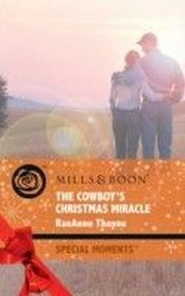 Cowboy's Christmas Miracle (Mills & Boon Special Moments) (The Cowboys of Cold Creek - Book 5)