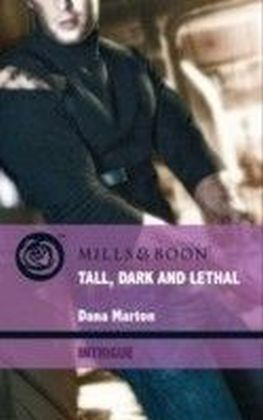 Tall, Dark and Lethal (Mills & Boon Intrigue) (Thriller - Book 5)