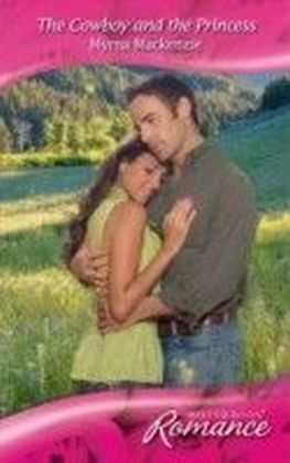 Cowboy and the Princess (Mills & Boon Romance) (Western Weddings - Book 17)