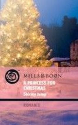 Princess for Christmas (Mills & Boon Romance) (Christmas Treats - Book 1)