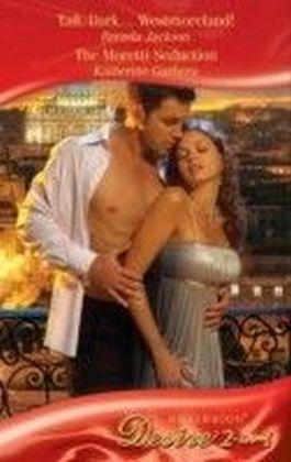 Tall, Dark...Westmoreland! / The Moretti Seduction (Mills & Boon Desire)