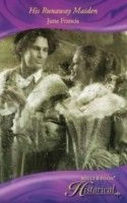 His Runaway Maiden (Mills & Boon Historical)
